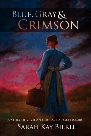Blue, Gray & Crimson: A Story of Civilian Courage at Gettysburg
