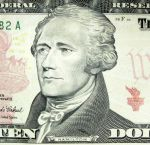 For his role as first Secretary of the Treasury, Hamilton is currently featured on the $10 bill (U.S. Currency)